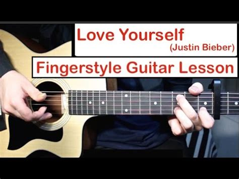 Love Yourself Fingerstyle Tutorial Gareth Evans | love yourself justin bieber fingerstyle guitar lesson