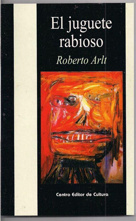 el juguete rabioso libro libros que vale la pena leer