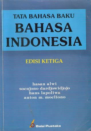 Intisari Tata Bahasa Indonesia tata bahasa baku bahasa indonesia by hasan alwi reviews discussion bookclubs lists