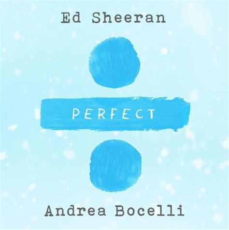 ed sheeran perfect versions ed sheeran s perfect symphony with andrea bocelli auspop