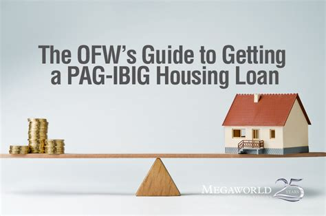 housing loan pag ibig process ofw s guide to getting a pag ibig housing loan megaworld