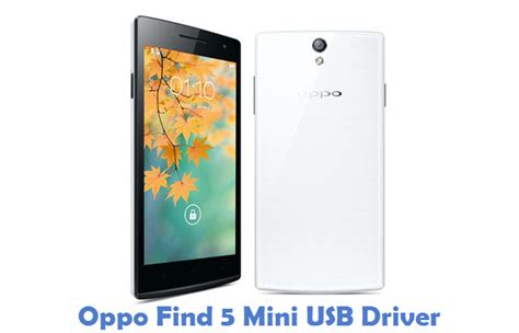 tutorial flash oppo find 5 mini download oppo find 5 mini usb driver phone usb drivers