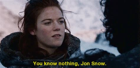 Ygritte Meme - you know nothing jon snow know your meme