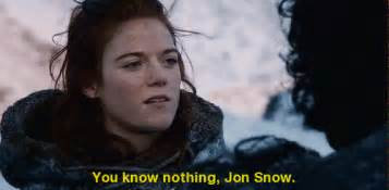 You Know Nothing Jon Snow Meme - you know nothing jon snow know your meme