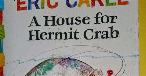 between days red house painters a house for hermit crab 28 images a house for hermit crab by eric carle scholastic