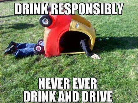 Drinking And Driving Memes - drink responsibly funny pictures quotes memes jokes