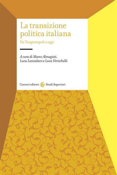 libreria feltrinelli udine la transizione politica italiana da tangentopoli ad oggi