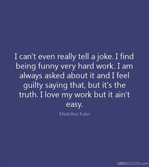 i am tough and sometimes i tell it i can t even really tell a joke i find by madeline kahn