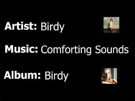 comforting sounds birdy lyrics birdy comforting sounds youtube