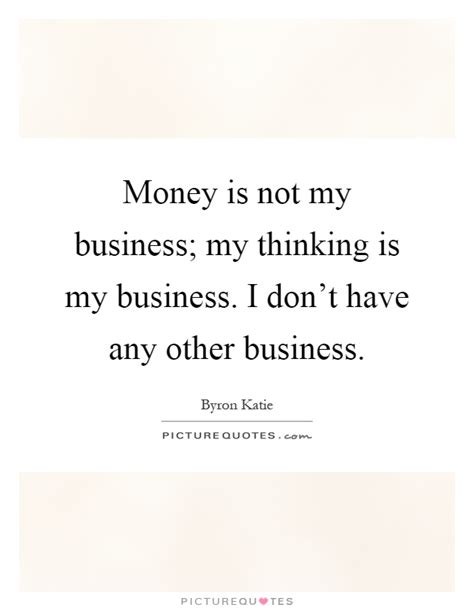 not my business how i gave my company to god and what happened next books money is not my business my thinking is my business i
