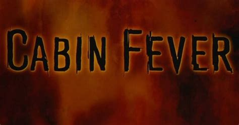 Cabin Fever Ending by Then Now Locations Cabin Fever