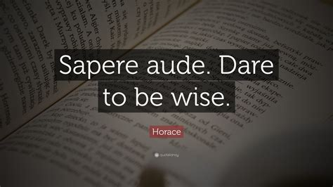 Sapere Aude horace quote sapere aude to be wise 12