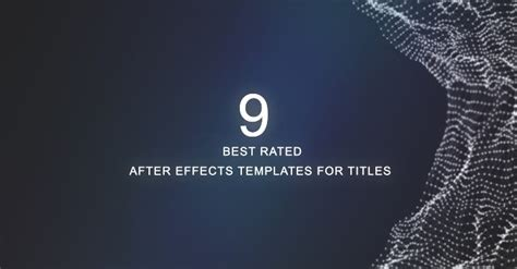 9 Best Rated After Effects Templates For Titles After Effects Title Templates