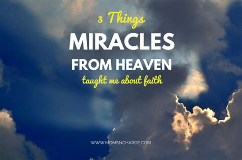 The Miracle From Heaven 3 Things Miracles From Heaven Taught Me About Faith N Charge 174