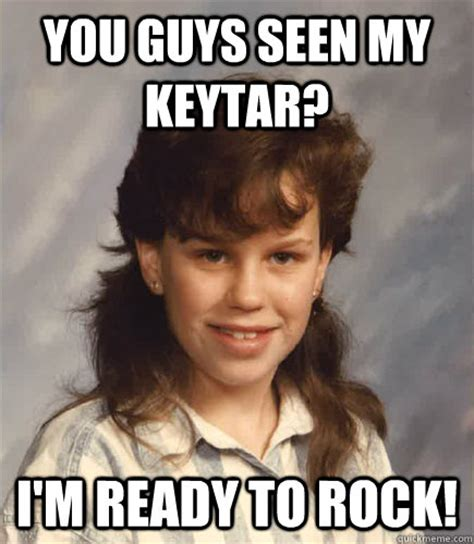 80s Memes - you guys seen my keytar i m ready to rock 80s rock