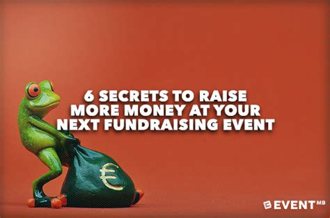 secrets to big money fundraising next level nonprofit fundraising using human motivation storytelling and partnership to increase charity donations books 6 secrets to raise more money at your next fundraising event