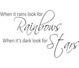 tatto when it rains look for rainbows when it s dark when it rains look for rainbows when it is dark look for