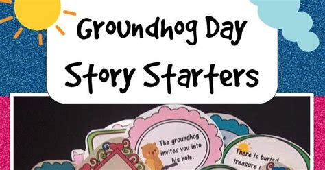 groundhog day story sweet tea classroom groundhog day story starters