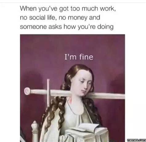 Im Funny Memes - i m fine memes com