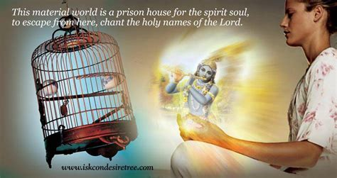 this house is a prison this material world is a prison house for the spirit soul