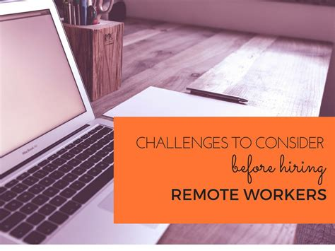 5 Challenges To Consider by 3 Challenges To Consider Before Hiring Remote Workers