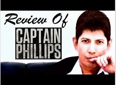 Captain Phillips : Online Movie Review - YouTube Captain Phillips Full Movie Youtube