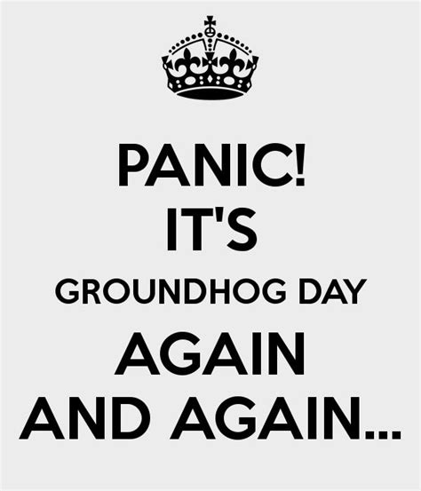 groundhog day radio quote 463 best keep calm and well you images on