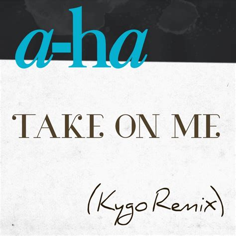 take on me kygo breaks out new remix of a ha s take on me