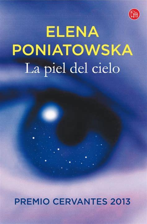 la piel del cielo punto de lectura publica la piel del cielo de poniatowska el blog de la fundaci 243 n