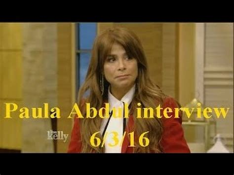 Paula Abdul Explains Interviews by Paula Abdul Live With And Michael 6 3 16