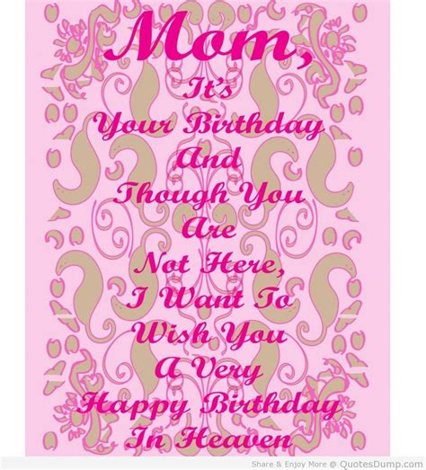 I Want To Wish You A Happy Birthday Mom It S Your Birthday And Though You Are Not Here I Want