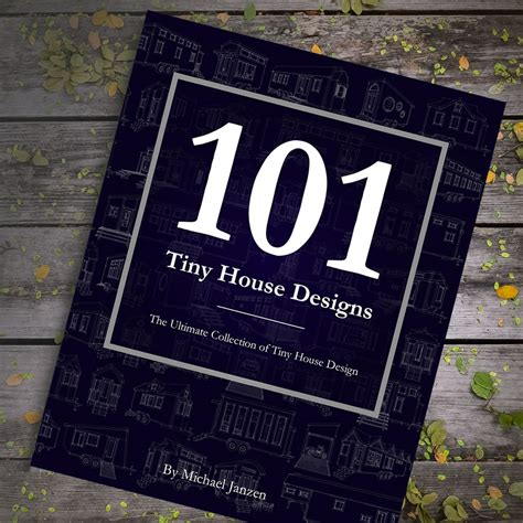 house design 101 pick the best of 101 tiny house designs