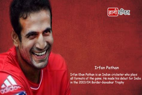 irfan pathan biography in hindi क र क टर इरफ न पठ न irfan pathan biography