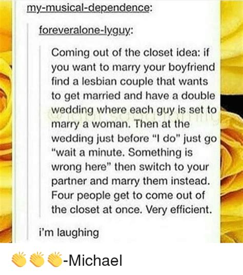 I Want To Come Out Of The Closet by 25 Best Memes About Wedding Wedding Memes