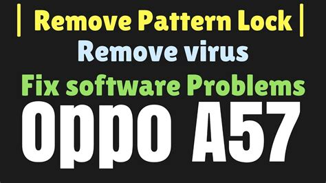 pattern unlock oppo a57 how to remove pattern lock in oppo a57 flashing fix