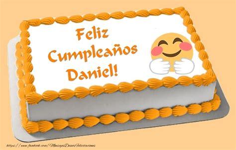 imagenes de feliz cumpleaños daniel feliz cumplea 241 os daniel felicitaciones de cumplea 241 os