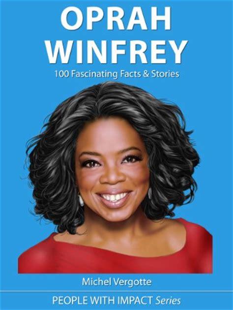 oprah biography facts oprah winfrey 100 fascinating facts stories inspiring
