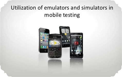 emulator mobile mobile emulator simulator real device testing s w