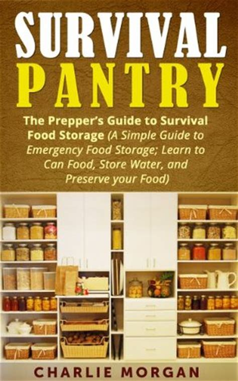 Emergency Food Pantry List by Survival Pantry The Prepper S Guide To Survival Food