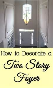 how to decorate your home best 25 two story foyer ideas on pinterest 2 story