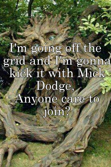 does mick dodge have children i m going off the grid and i m gonna kick it with mick