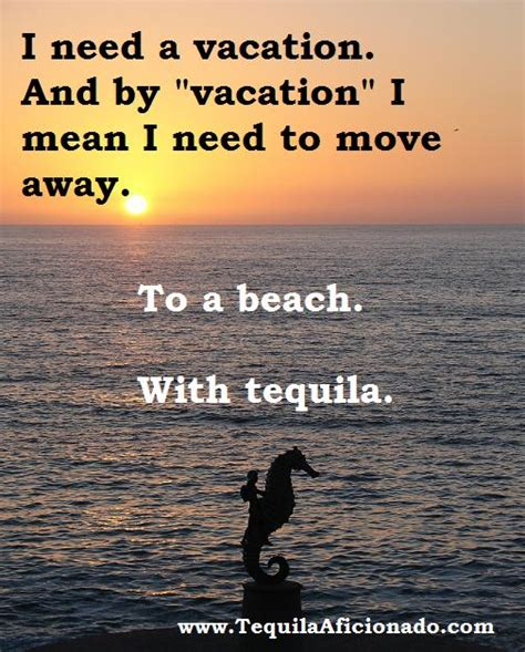 Beach Meme - need a vacation tequila aficionado