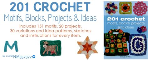 201 crochet motifs blocks projects and ideas books new the go to book for crochet motifs daily deal