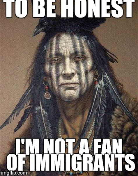 Native American Memes - image gallery native american memes