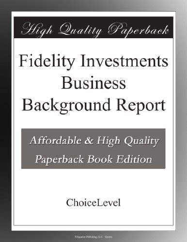 Fidelity Investments Background Check Fidelity Investments Collection Fidelity Investments
