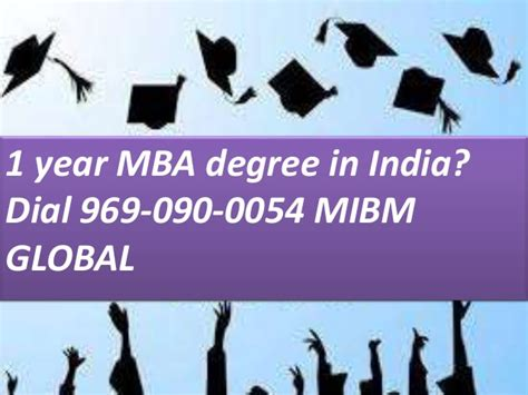 Mba In Canada With 3 Year Degree by 1 Year Mba Degree In India 969 090 0054 For Mibm Global