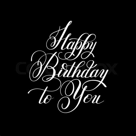 Black And White Hand Lettering Inscription Typography Template Happy Birthday To You Vector Free Typography Templates