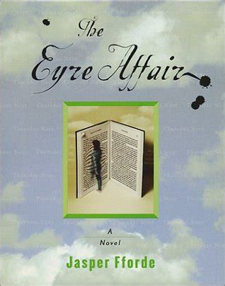 The Eyre Affair 1 the eyre affair thursday next 1 by jasper fforde reviews discussion bookclubs lists