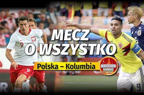 mś 2018 polska kolumbia tv na żywo na kt 243 rym programie