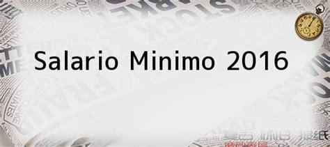 salarios minimos exentos para jubilaciones 2016 salario minimo 2016 siguen consultas para fijar el